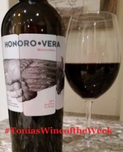 "Tonia's Wine of the Week ""Honoro Vera"" Monastrell 2014"